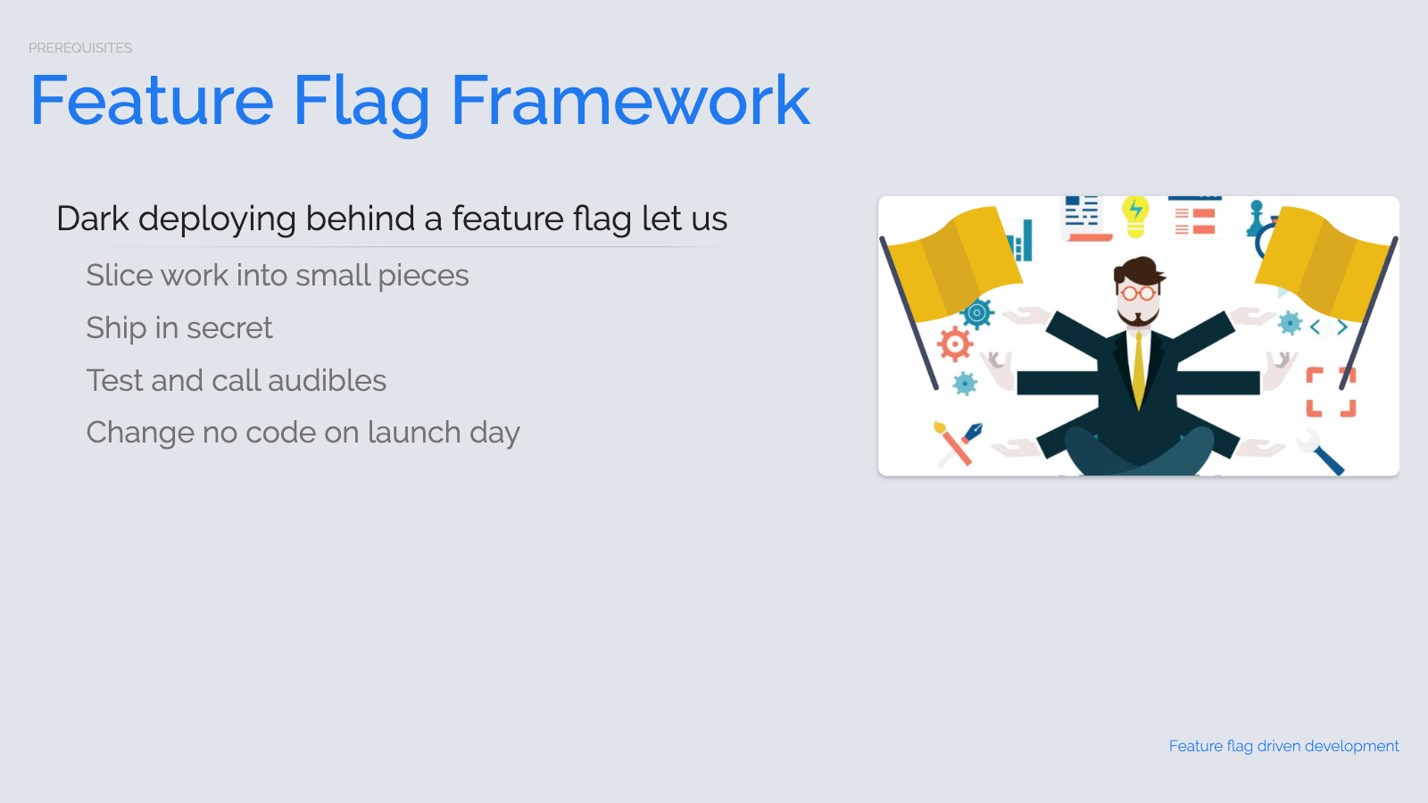 Slide content, Benefits of dark deploying behind a feature flag
