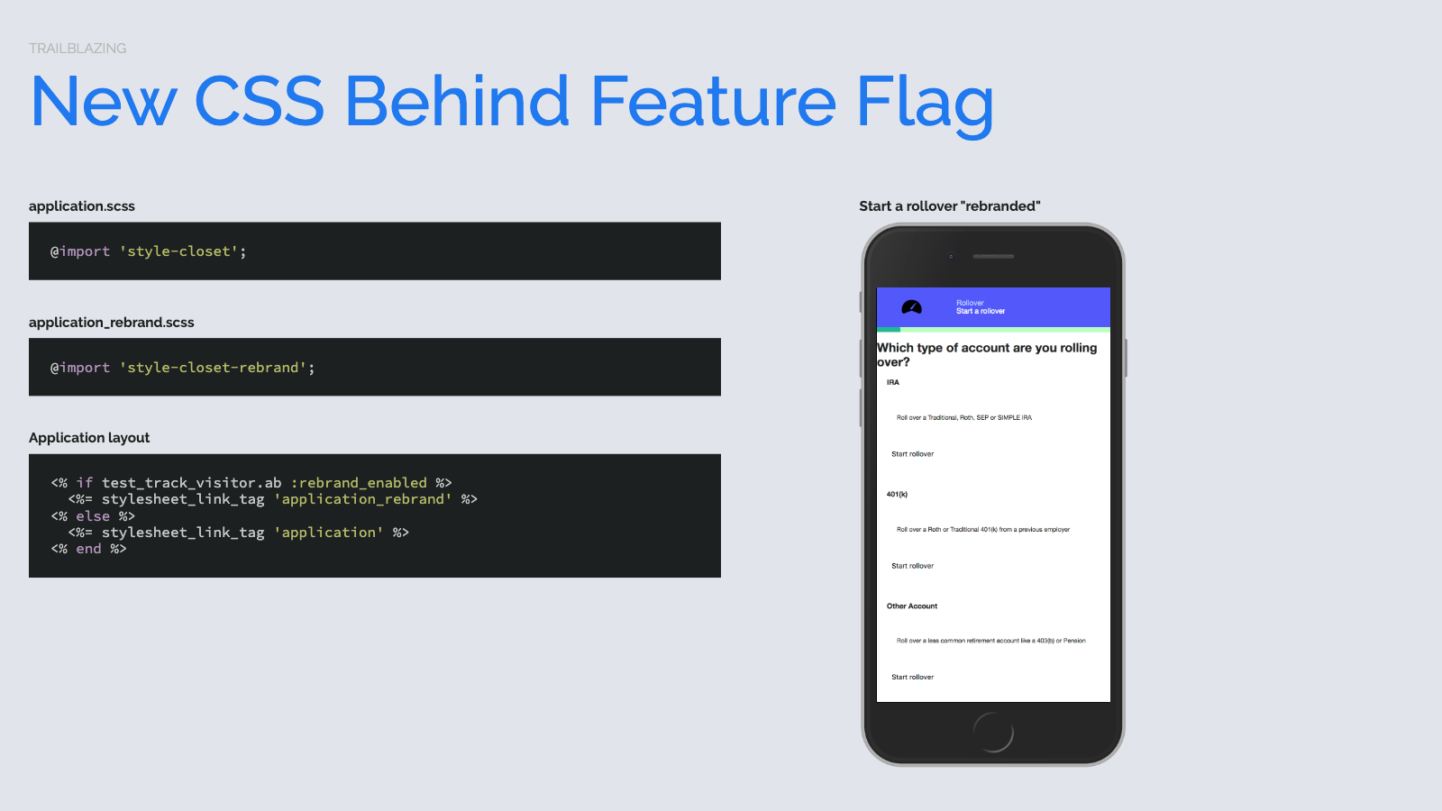 Slide content, Rails app strategy pattern for serving different CSS based on TestTrack rebrand_enabled feature flag. Displaying laughably hacky rebrand styles