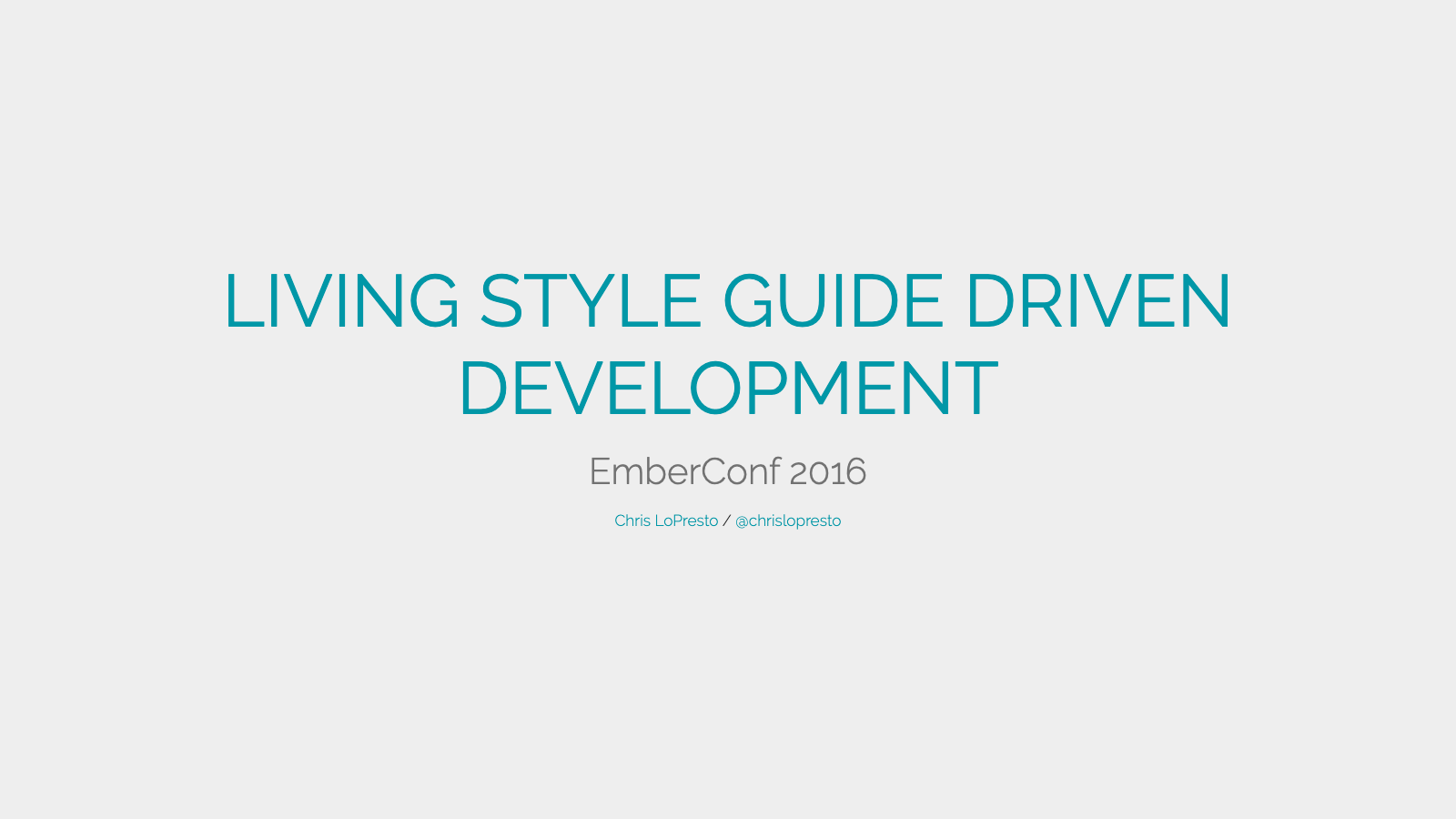 Title slide for the EmberConf 2016 presentation Chris gave called Living Style Guide Driven Development