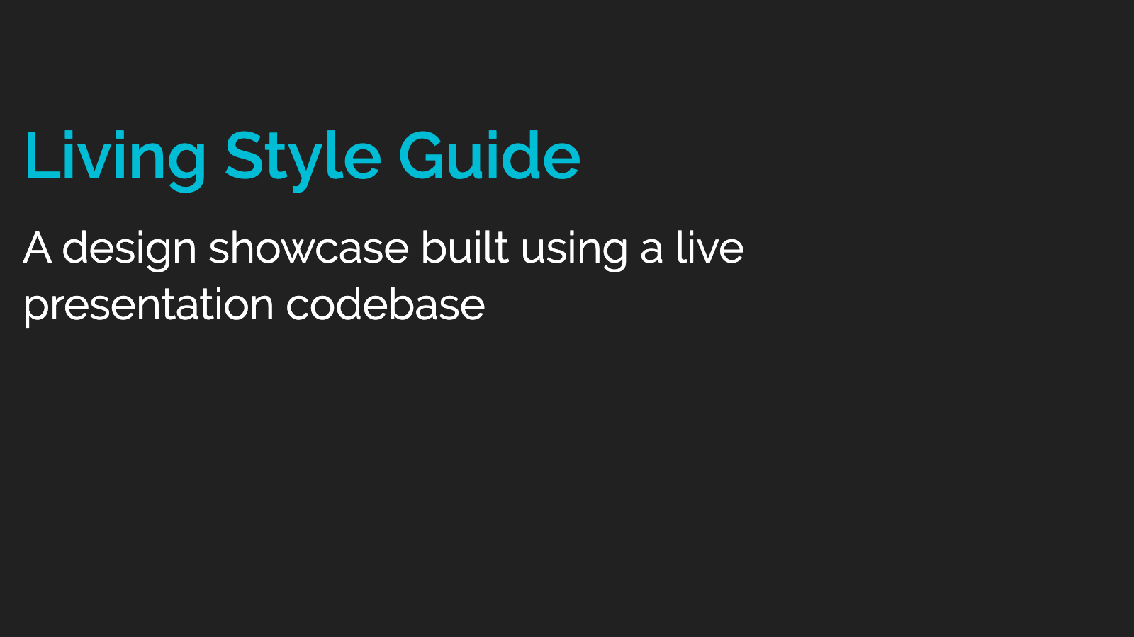 Slide content, Living Style Guide, a design showcase built using a live presentation codebase