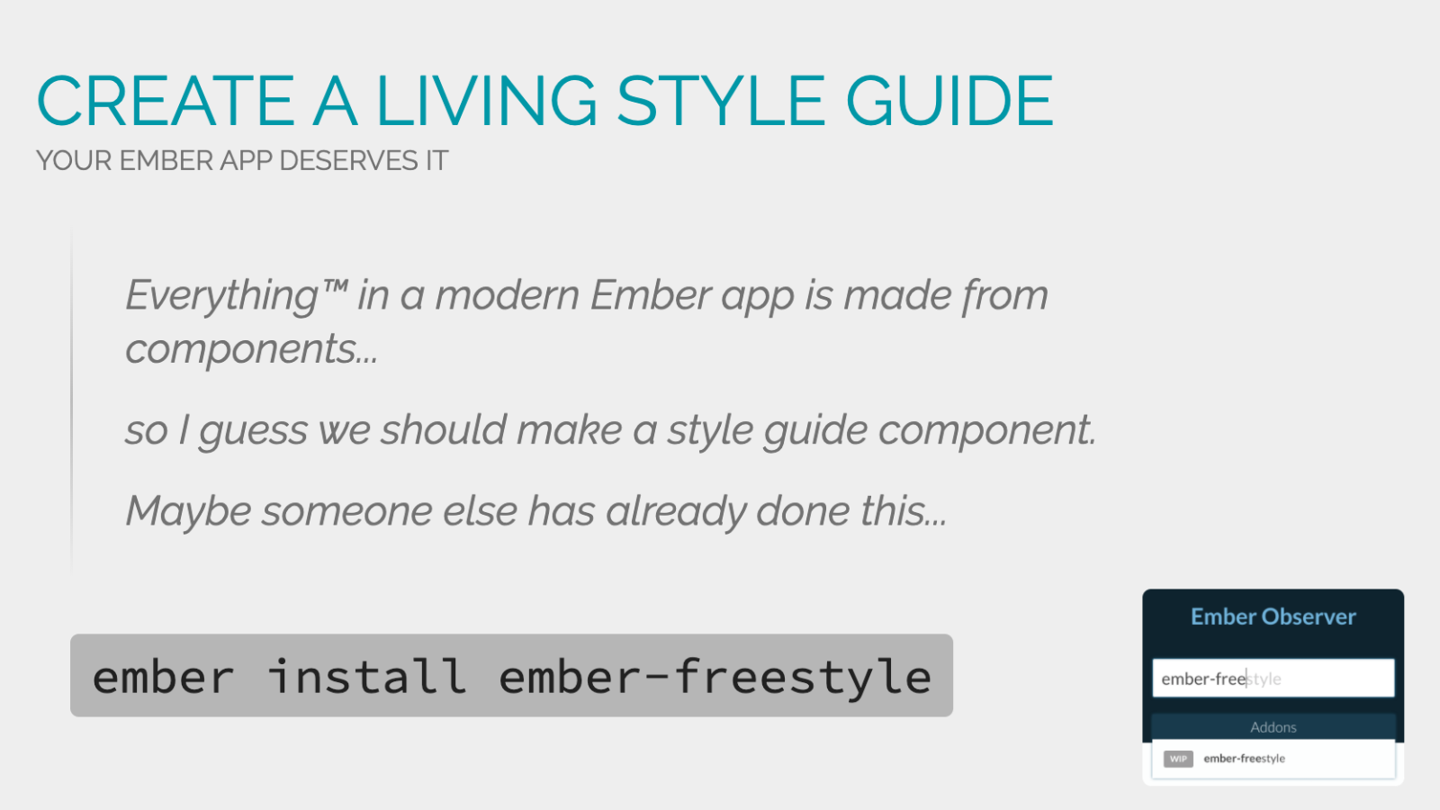 Slide content, Create a living style guide for your Ember app with the ember-freestyle addon